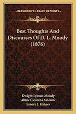 Best Thoughts and Discourses of D. L. Moody (1876) af Dwight Lyman Moody, Abbie Clemens Morrow