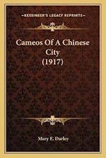 Cameos of a Chinese City (1917) af Mary E. Darley