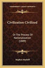 Civilization Civilized af Stephen Maybell