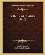 In the Heart of Africa (1910) af Adolf Friedrich