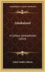 Alaskaland af Isabel Ambler Gilman