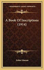 A Book of Inscriptions (1914) af Esther Matson