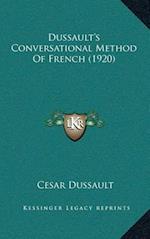 Dussaulta Acentsacentsa A-Acentsa Acentss Conversational Method of French (1920) af Cesar Dussault
