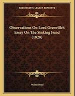 Observations on Lord Grenvillea Acentsacentsa A-Acentsa Acentss Essay on the Sinking Fund (1828) af Walter Boyd