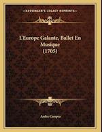 L'Europe Galante, Ballet En Musique (1705) af Andre Campra