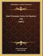 Jone Dramma Lirico in Quattro Atti (1863) af Giovanni Peruzzini, Enrico Petrella