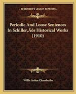 Periodic and Loose Sentences in Schilleracentsa -A Centss Historical Works (1910) af Willis Arden Chamberlin