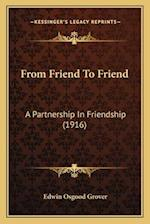 From Friend to Friend af Edwin Osgood Grover
