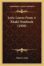 Lyric Leaves from a Khaki Notebook (1920) af Vance C. Criss