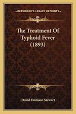 The Treatment of Typhoid Fever (1893) af David Denison Stewart