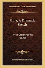 Mina, a Dramatic Sketch