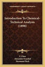 Introduction to Chemical-Technical Analysis (1898) af F. Ulzer, Alexander Fraenkel