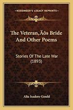 The Veteranacentsa -A Centss Bride and Other Poems af Alta Isadore Gould