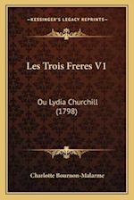 Les Trois Freres V1 af Charlotte Bournon-Malarme