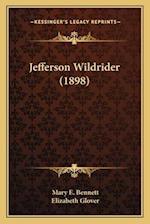Jefferson Wildrider (1898) af Mary E. Bennett, Elizabeth Glover