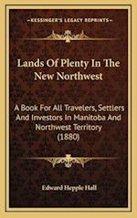 Lands of Plenty in the New Northwest af Edward Hepple Hall
