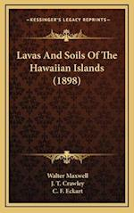 Lavas and Soils of the Hawaiian Islands (1898) af Walter Maxwell