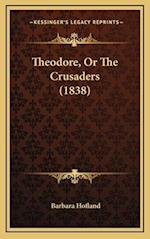 Theodore, or the Crusaders (1838)