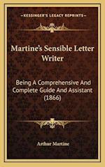 Martine's Sensible Letter Writer af Arthur Martine