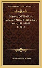 History of the First Battalion Naval Militia, New York, 1891-1911 (1911) af Telfair Marriott Minton