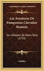 Les Aventures de Pomponius Chevalier Romain af Labadie