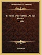 Le Rituel Du Feu Dans L'Ancien Shinnto (1908) af Michel Revon