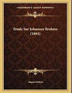 Etude Sur Johannes Brahms (1894) af Hugues Imbert