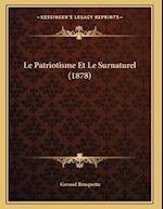 Le Patriotisme Et Le Surnaturel (1878) af Geraud Rouquette