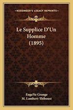 Le Supplice D'Un Homme (1895) af Eugene Grange, M. Lambert-Thiboust