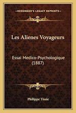 Les Alienes Voyageurs af Philippe Tissie