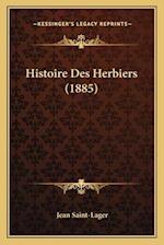 Histoire Des Herbiers (1885) af Jean Saint-Lager
