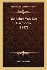 Die Lehre Von Der Harmonia (1887) af Felix Draeseke