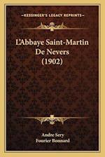 L'Abbaye Saint-Martin de Nevers (1902) af Fourier Bonnard, Andre Sery
