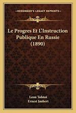 Le Progres Et L'Instruction Publique En Russie (1890) af Ernest Jaubert, Leo Nikolayevich Tolstoy