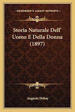 Storia Naturale Dell' Uomo E Della Donna (1897) af Auguste Debay