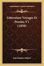 Litterature Voyages Et Poesies V1 (1858) af Jean-Jacques Ampere