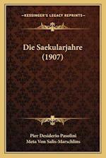 Die Saekularjahre (1907) af Meta Von Salis-Marschlins, Pier Desiderio Pasolini