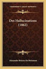 Des Hallucinations (1862) af Alexandre Brierre De Boismont