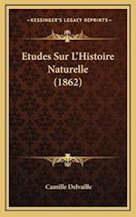 Etudes Sur L'Histoire Naturelle (1862) af Camille Delvaille