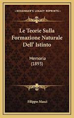 Le Teorie Sulla Formazione Naturale Dell' Istinto af Filippo Masci