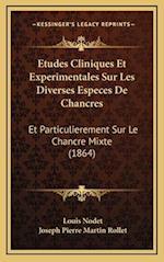 Etudes Cliniques Et Experimentales Sur Les Diverses Especes de Chancres af Louis Nodet
