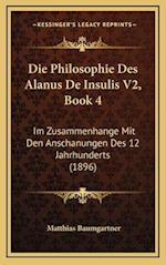 Die Philosophie Des Alanus de Insulis V2, Book 4 af Matthias Baumgartner