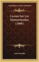Lecons Sur Les Hemorrhoides (1866) af Leon Gosselin
