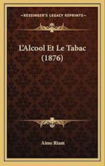 L'Alcool Et Le Tabac (1876) af Aime Riant