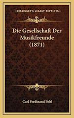 Die Gesellschaft Der Musikfreunde (1871) af Carl Ferdinand Pohl