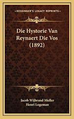 Die Hystorie Van Reynaert Die Vos (1892) af Jacob Wijbrand Muller, Henri Logeman