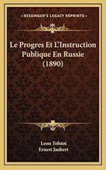 Le Progres Et L'Instruction Publique En Russie (1890) af Leo Nikolayevich Tolstoy, Ernest Jaubert