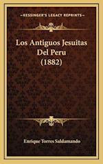 Los Antiguos Jesuitas del Peru (1882)
