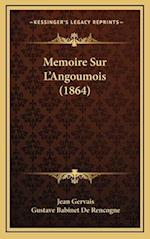 Memoire Sur L'Angoumois (1864) af Jean Gervais, Gustave Babinet De Rencogne