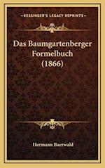 Das Baumgartenberger Formelbuch (1866) af Hermann Baerwald